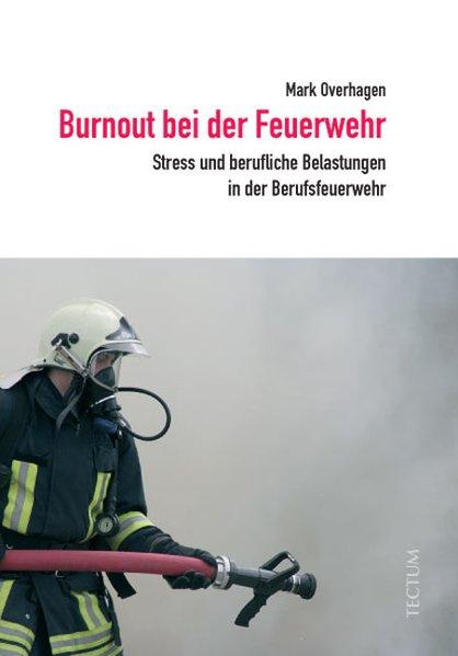 Burnout bei der Feuerwehr als Buch von Mark Overhagen