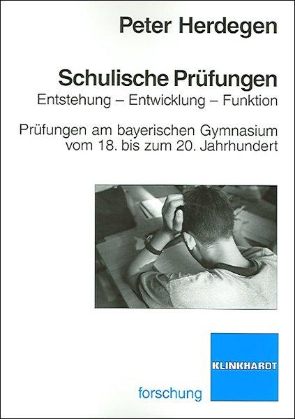 Schulische Prüfungen: Entstehung - Entwicklung - Funktionen als Buch von Peter Herdegen
