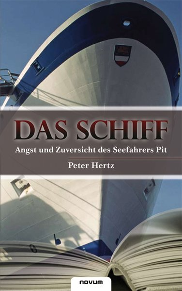 Das Schiff - Angst und Zuversicht des Seefahrers Pit als Buch von Hertz Peter