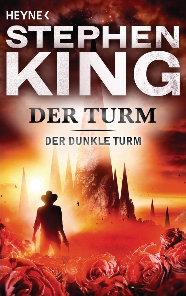 Der Turm - Der Dunkle Turm VII als eBook von Stephen King