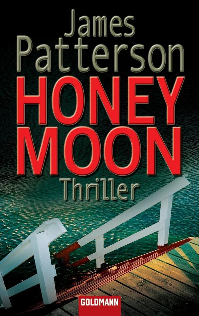 Honeymoon als eBook von James Patterson