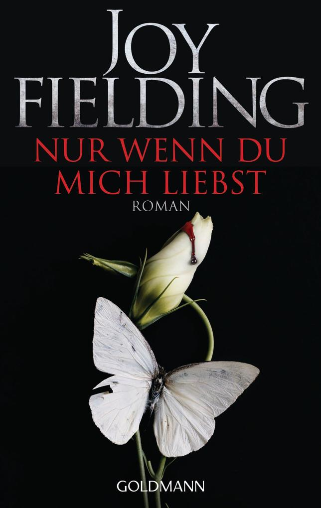Nur wenn du mich liebst als eBook von Joy Fielding