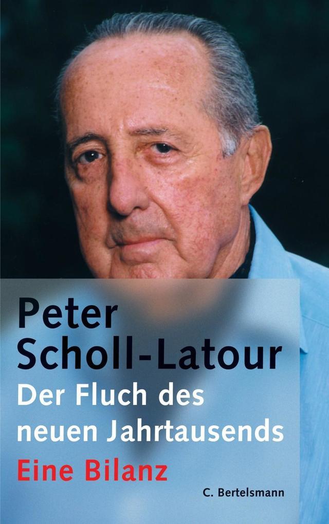 Der Fluch des neuen Jahrtausends als eBook von Peter Scholl-Latour