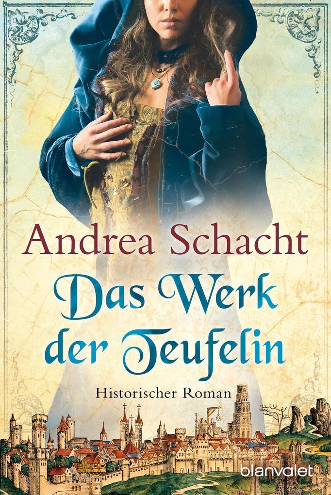 Das Werk der Teufelin als eBook von Andrea Schacht