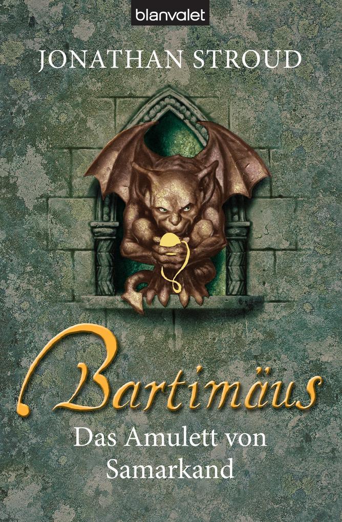 Bartimäus - Das Amulett von Samarkand als eBook von Jonathan Stroud