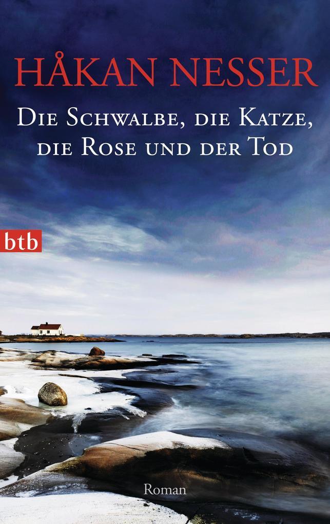 Die Schwalbe, die Katze, die Rose und der Tod als eBook von Håkan Nesser