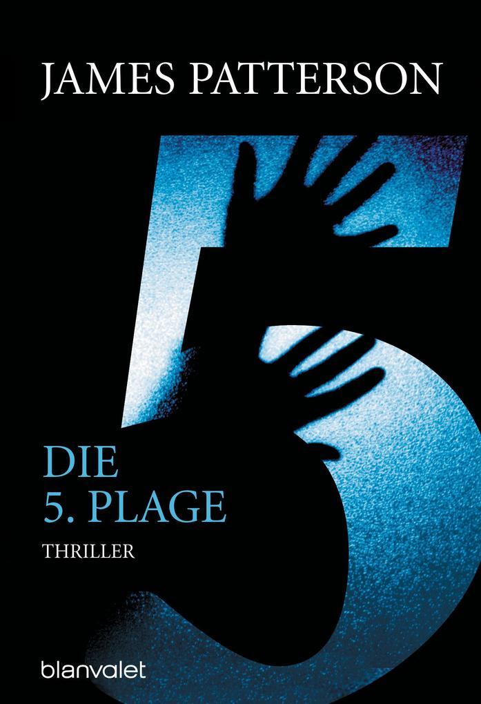 Die 5. Plage - Women's Murder Club - als eBook von James Patterson