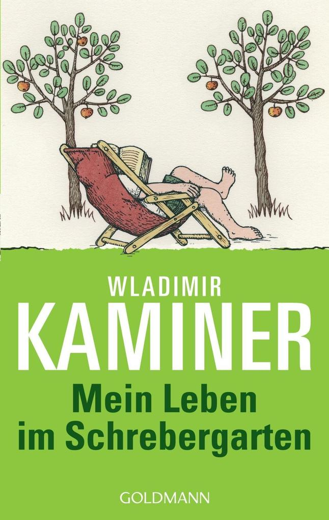 Mein Leben im Schrebergarten als Taschenbuch von Wladimir Kaminer