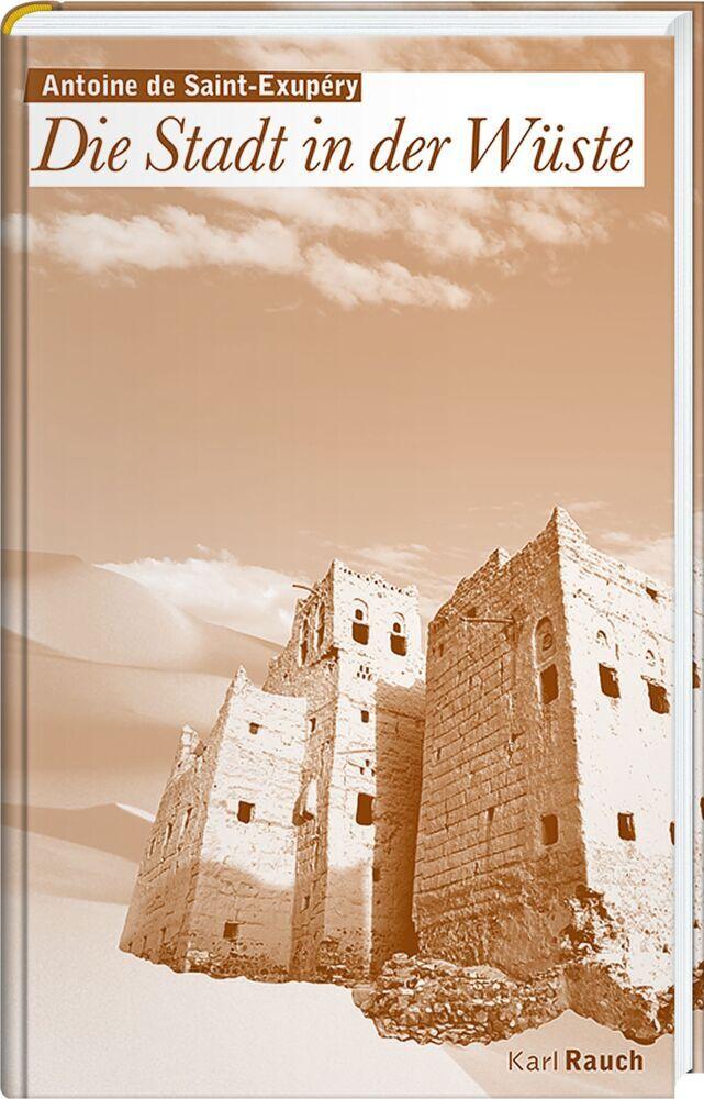 Die Stadt in der Wüste als Buch von Antoine de Saint-Exupéry