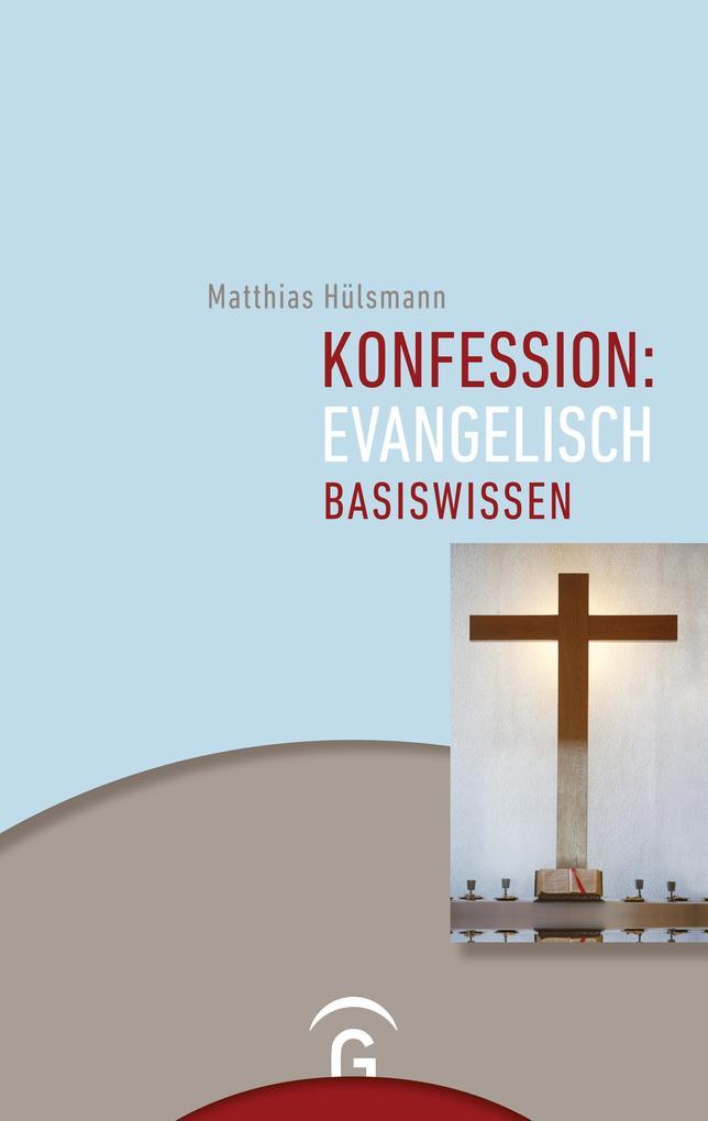 Konfession: evangelisch als Buch von Matthias Hülsmann