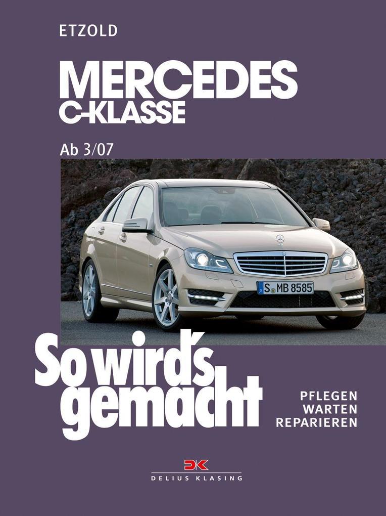So wird's gemacht. gemacht Mercedes C-Klasseab 3/07 als Buch von Hans-Rüdiger Etzold