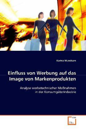 Einfluss von Werbung auf das Image von Markenpr...