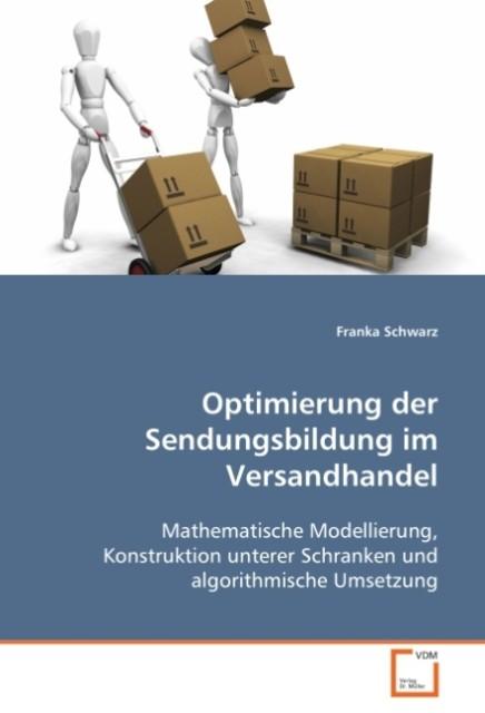 Optimierung der Sendungsbildung im Versandhandel als Buch von Franka Schwarz