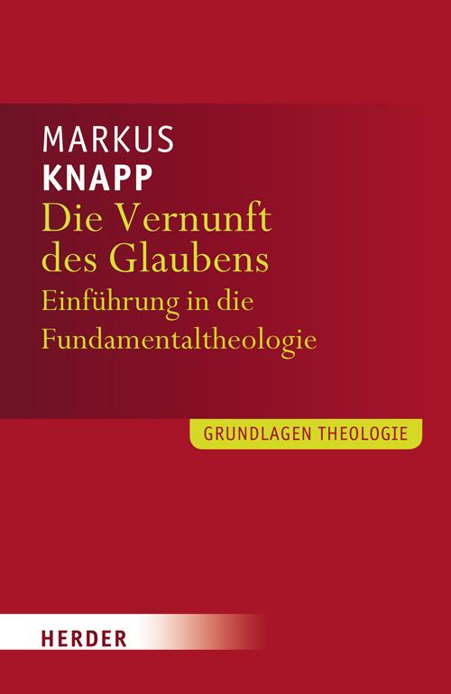 Die Vernunft des Glaubens als Buch von Markus Knapp