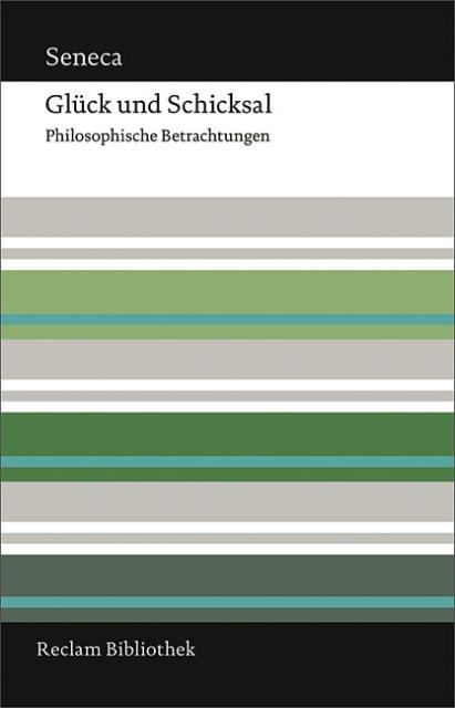 Glück und Schicksal als Buch von Annaeus L. Seneca