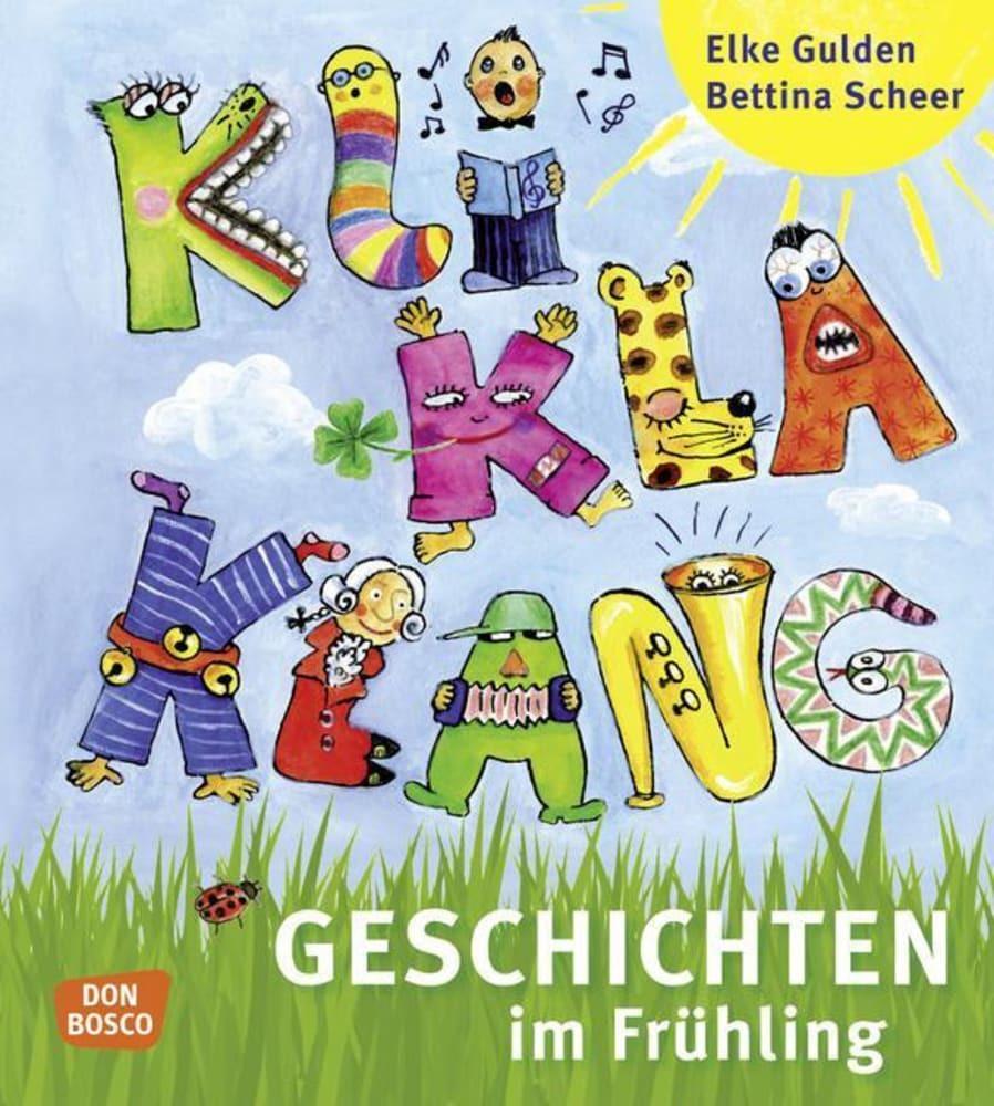 Kliklaklanggeschichten im Frühling als Buch von Elke Gulden, Bettina Scheer