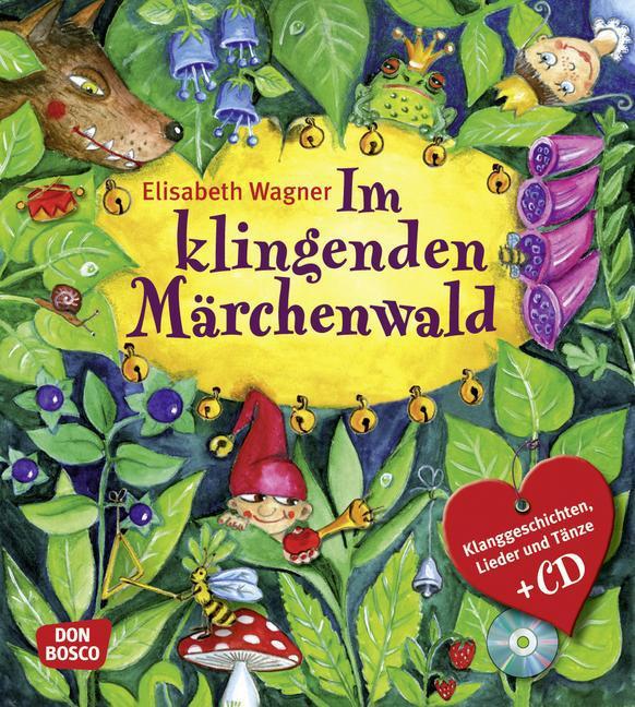 Im Klingenden Märchenwald als Buch von Elisabeth Wagner