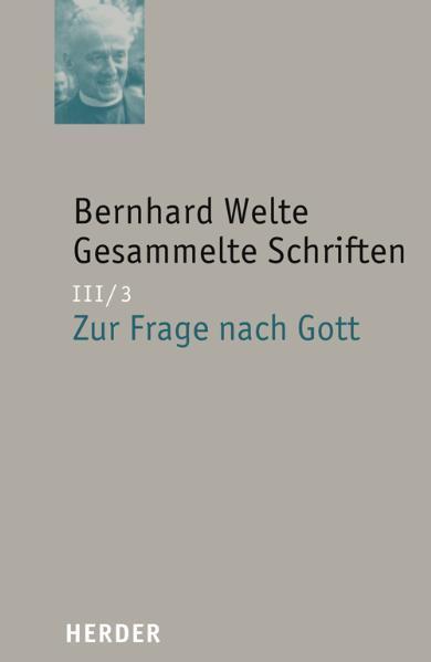 Gesammelte Schriften III/3. Zur Frage nach Gott als Buch von Bernhard Welte