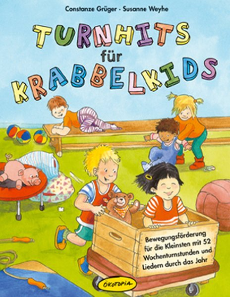 Turnhits für Krabbelkids als Buch von Constanz Grüger, Susanne Weyhe