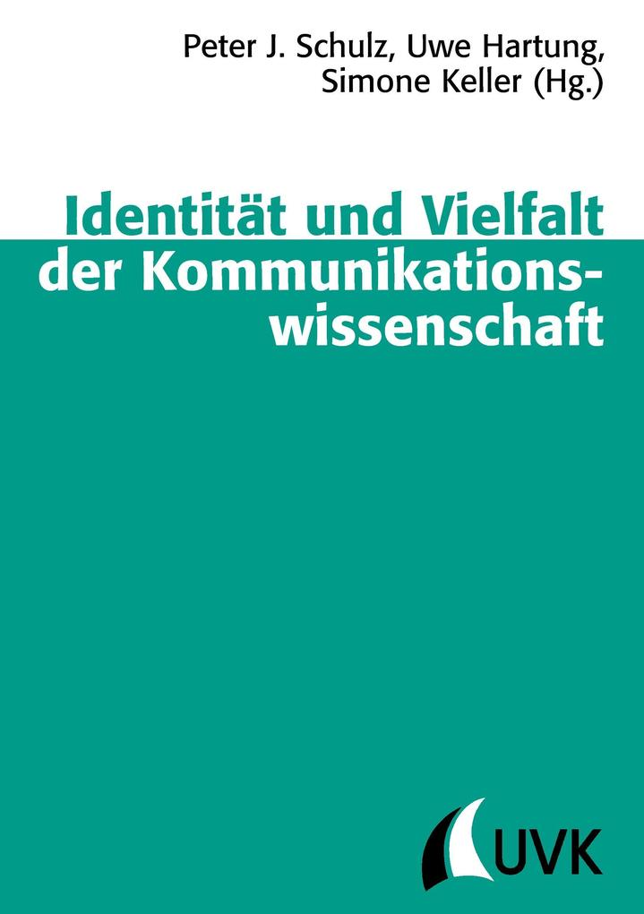 Identität und Vielfalt der Kommunikationswissenschaft als Buch von