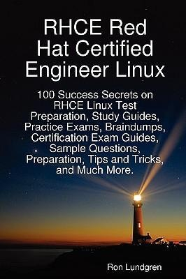 Rhce Red Hat Certified Engineer Linux: 100 Succ...