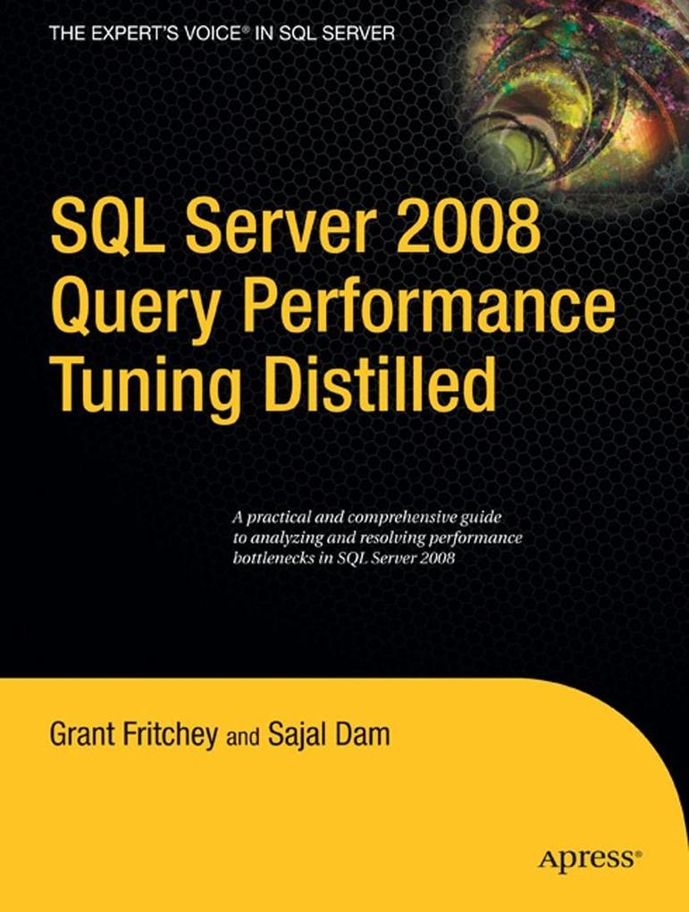 SQL Server 2008 Query Performance Tuning Distilled als Taschenbuch von Sajal Dam, Grant Fritchey