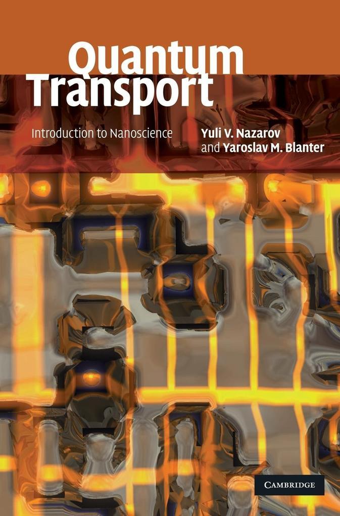 Quantum Transport als Buch von Yuli V. Nazarov, Yaroslav M. Blanter