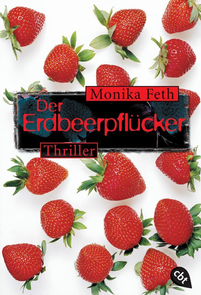 Der Erdbeerpflücker als eBook von Monika Feth