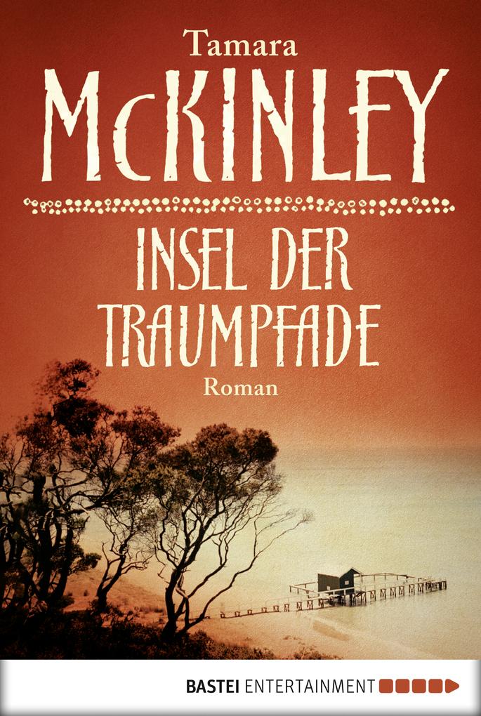 Insel der Traumpfade als eBook von Tamara McKinley