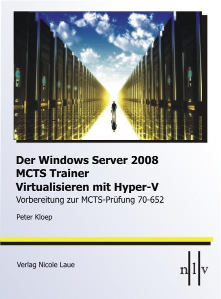 Der Windows Server 2008 MCTS Trainer - Virtualisieren mit Hyper-V -Vorbereitung zur MCTS-Prüfung 70-652 als Buch von Pet