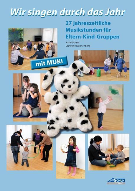Wir singen durch das Jahr - Praxishandbuch als Buch von Karin Schuh, Christine Dannenberg