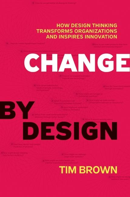 Change by Design als Buch von Tim Brown