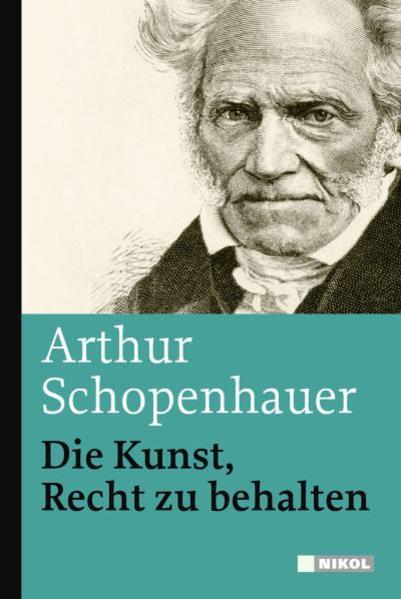 Die Kunst, Recht zu behalten als Buch von Arthur Schopenhauer