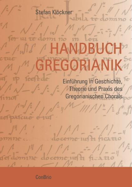 Handbuch Gregorianik als Buch von Stefan Klöckner