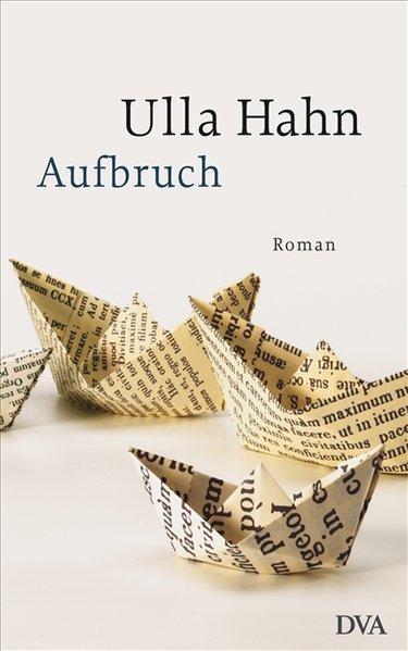 Aufbruch als Buch von Ulla Hahn