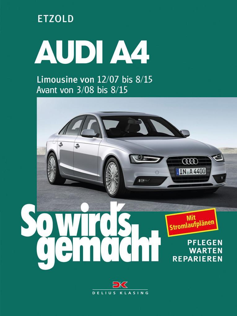 Audi A4, Limousine ab 12/07, Avant ab 3/08 als Buch von Hans-Rüdiger Etzold