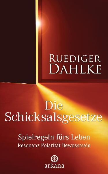 Die Schicksalsgesetze als Buch von Ruediger Dahlke