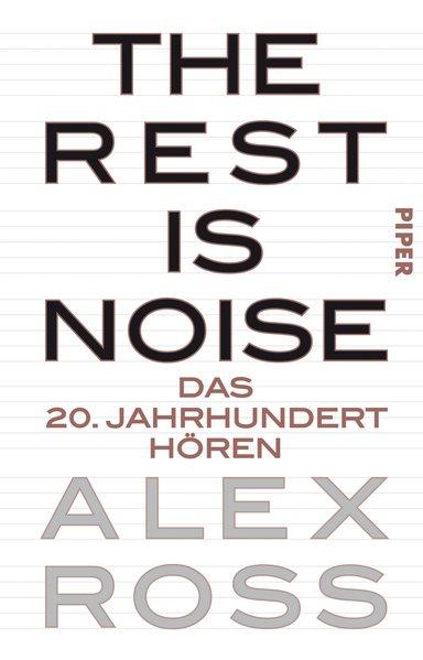 The Rest is Noise als Buch von Alex Ross