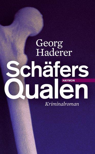 Schäfers Qualen als Buch von Georg Haderer
