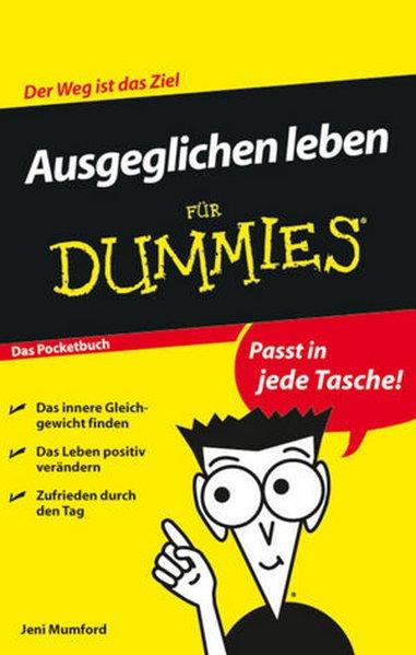 Ausgeglichen leben für Dummies Das Pocketbuch als Buch von Jeni Mumford