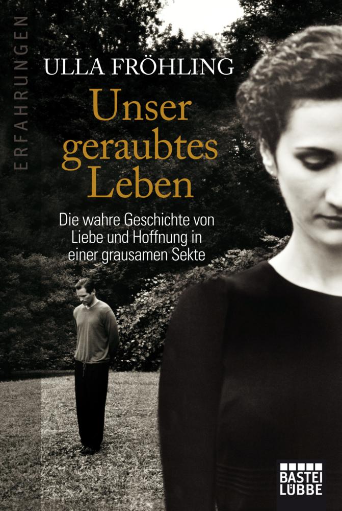 Unser geraubtes Leben als Taschenbuch von Ulla Fröhling