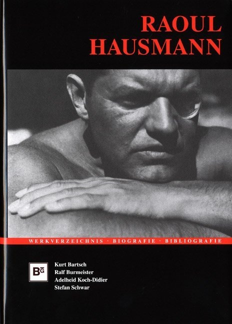 Raoul Hausmann (1886-1971) als Buch von Kurt Bartsch, Jörn Burmeister, Adelheid Koch-Didier, Stefan Schwar