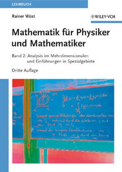 Mathematik für Physiker und Mathematiker 2 als Buch von Rainer Wüst