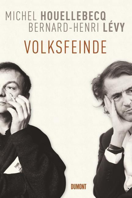 Volksfeinde als Buch von Michel Houellebecq, Bernard-Henri Lévy