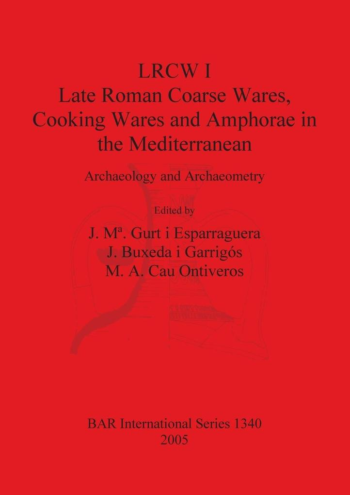 LRCW I. Late Roman Coarse Wares, Cooking Wares ...