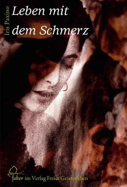 Leben mit dem Schmerz als Buch von Iris Paxino