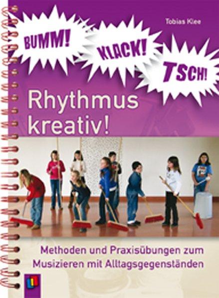 BUMM! KLACK! TSCH! Rhythmus kreativ! als Buch von Tobias Klee
