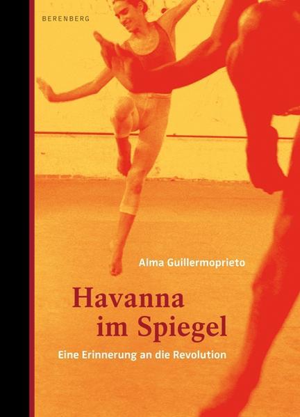 Havanna im Spiegel als Buch von Alma Guillermoprieto