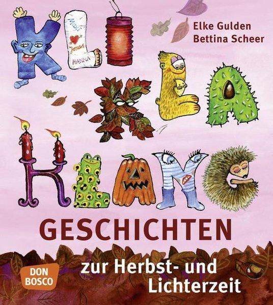 KliKlaKlanggeschichten zur Herbst- und Lichterzeit als Buch von Elke Gulden, Bettina Scheer