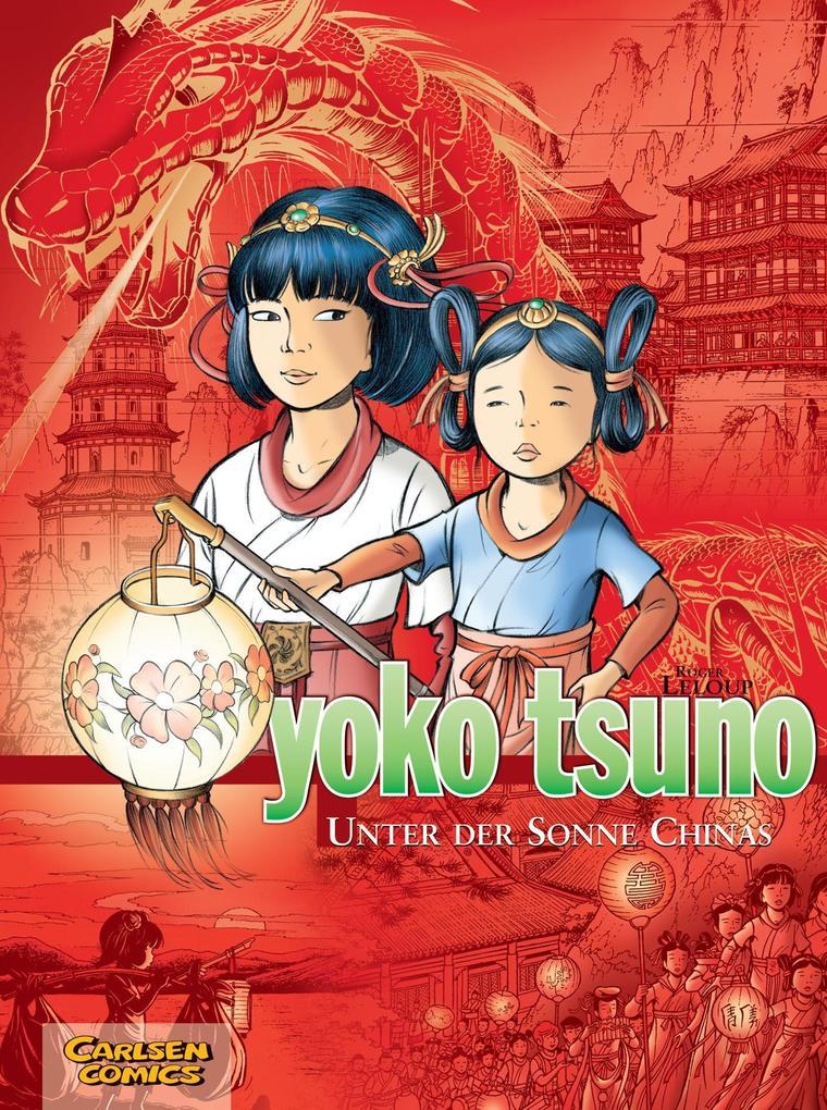 Yoko Tsuno Sammelband 05: Unter der Sonne Chinas als Buch von Roger Leloup